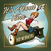 It's About Time by Kid Nebraska