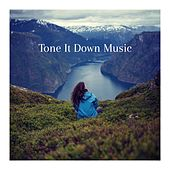 Tone It Down Music by Best Relaxing SPA Music