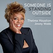 Someone Is Standing Outside (feat. Jimmy Webb) von Thelma Houston