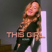 This Girl (Can You) von Kina