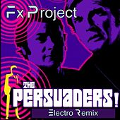 The Persuaders (Remix) by F X Project