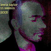 In Session 2005 by Lewis Taylor