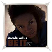 Be It by Nicole Willis