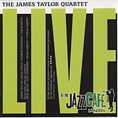 Live At The Jazz Cafe by James Taylor Quartet