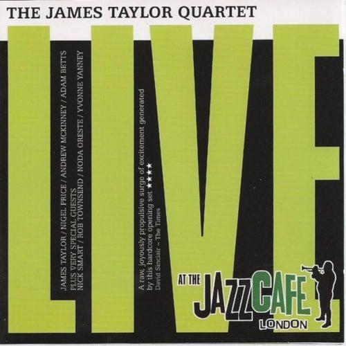 Live At The Jazz Cafe by James Taylor Quartet