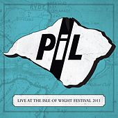 Live At The Isle Of Wight Festival 2011 by Public Image Ltd.