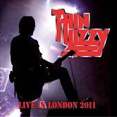 Live In London 2011 by Thin Lizzy