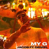 My G (feat. Denzel) by Jacob