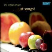 … Just Songs! by Die Singphoniker