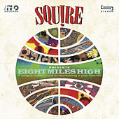 Eight Miles High von Squire