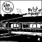 My Life at Denny's by Whitehorse