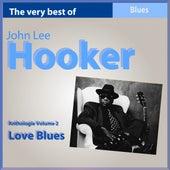 The Very Best of John Lee Hooker: Love Blues (Anthologie, vol. 2) de John Lee Hooker