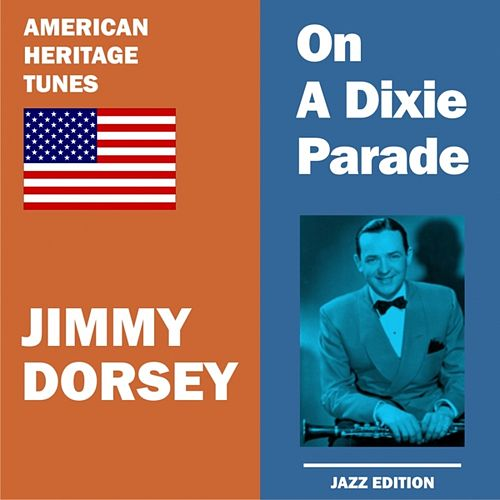 On a Dixie Parade by Jimmy Dorsey