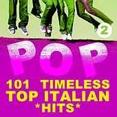 101 Timeless Top Italian Hits, Vol. 2 de Various Artists