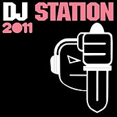 DJ Station 2011 by Various Artists