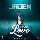 If It Ain't Love de Jaden