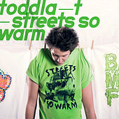 Streets So Warm by Toddla T