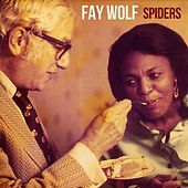 Spiders by Fay Wolf