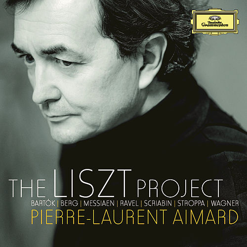 The Liszt Project - Bartók; Berg; Messiaen; Ravel; Scriabin; Stroppa; Wagner by Pierre-Laurent Aimard