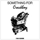 Something for - EP by Crackboy
