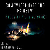 Somewhere over the Rainbow (Acoustic Piano Version by J2
