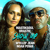 Show Up (Remix) by Drastic Mastiksoul