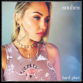 Hard Place by Anuhea