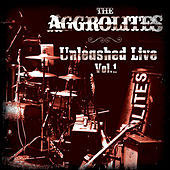 Unleashed Live Vol.1 by The Aggrolites