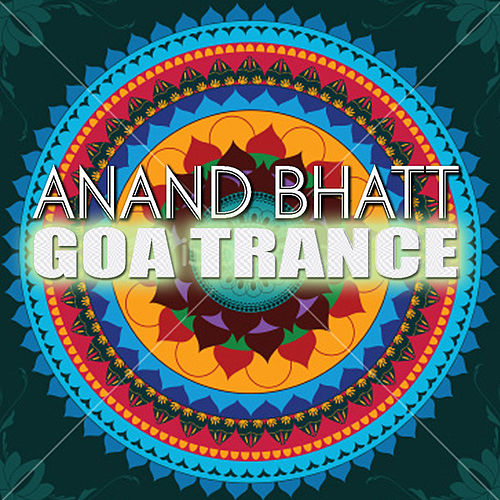 Goa Trance by Anand Bhatt