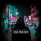Bad Dream von Yung Tide