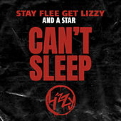 Can't Sleep by Stay Flee Get Lizzy