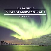 Piano Music for Vibrant Moments, Vol. 1 by Kassia
