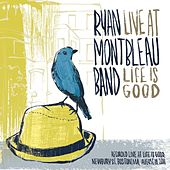 Live at Life is good van Ryan Montbleau Band