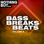 Nothing But... Bass, Breaks & Beats, Vol. 08 de Various Artists