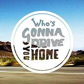Who's Gonna Drive You Home - Single by finn.