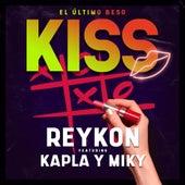 Kiss (El Último Beso) [feat. Kapla y Miky] de Reykon
