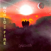World On Fire by Daughtry