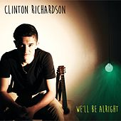 We'll Be Alright by Clinton Richardson