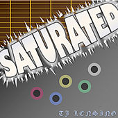 Saturated by TJ Lensing