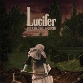 Dirt in the Ground de Lucifer