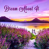 Dream About It by MSG