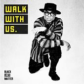 Walk With Us (For Black Lives Matter) by Alexis Ffrench
