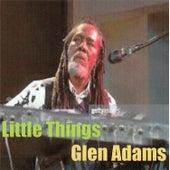Little Things / Up in D Club di Glen Adams
