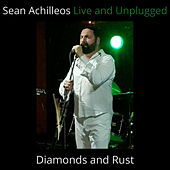 Diamonds and Rust (Live and Unplugged) van Sean Achilleos