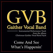 Come and See What's Happenin' Performance Tracks by Gaither Vocal Band