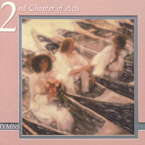 Hymns I by 2nd Chapter of Acts