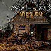 My Brudda by Mall 3x