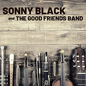 Sonny Black and the Good Friends Band de Sonny Black