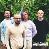 Live at BBC Maida Vale de Make Friends