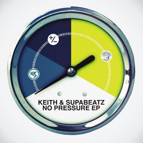 No Pressure EP by Keith (Rock)